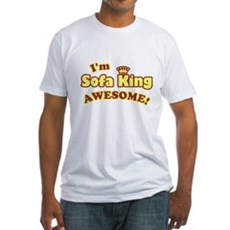 I'm Sofa King Awesome! Fitted T-Shirt