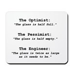 Optimism Mousepad - Which are you - Optimist (glass half full), Pessimist (glass half empty), or Engineer (glass twice as large as it needs to be)?