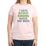 Without Birding One Weak Women's Light T-Shirt