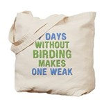 Without Birding One Weak Tote Bag