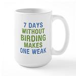 Without Birding One Weak Large Mug