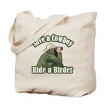 Save a Cowboy... Ride a Birder Tote Bag