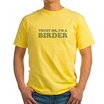Trust Me, I'm a Birder Yellow T-Shirt