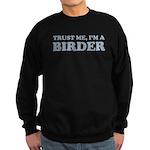 Trust Me, I'm a Birder Sweatshirt (dark)