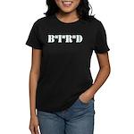 B * I * R * D Women's Dark T-Shirt