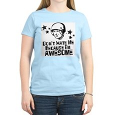 Don't Hate Me Because I'm Awesome Womens Light T-
