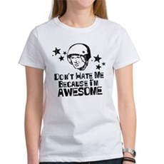 Don't Hate Me Because I'm Awesome Womens T-Shirt