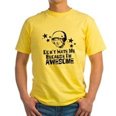 Don't Hate Me Because I'm Awesome Yellow T-Shirt