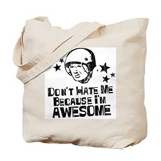 Don't Hate Me Because I'm Awesome Tote Bag
