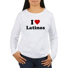 I Love [Heart] Latinos Womens Long Sleeve T-Shirt