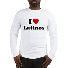 I Love [Heart] Latinos Long Sleeve T-Shirt
