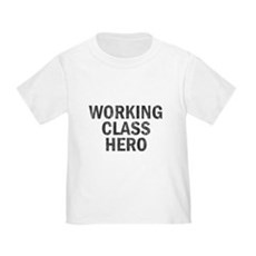 Working Class Hero Toddler T-Shirt