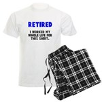 Retired worked whole life Men's Light Pajamas
