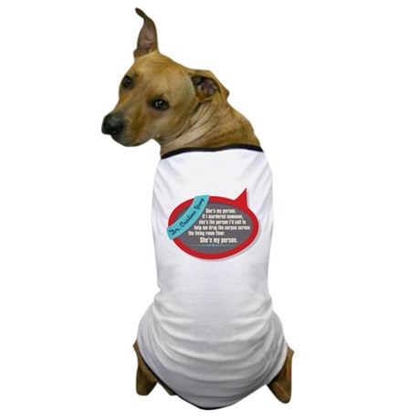 She's My Person Quote Dog T-Shirt