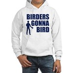 Birders Gonna Bird Hooded Sweatshirt