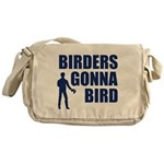 Birders Gonna Bird Messenger Bag