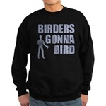 Birders Gonna Bird Sweatshirt (dark)
