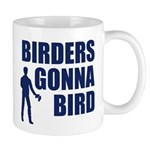 Birders Gonna Bird Mug