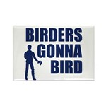 Birders Gonna Bird Rectangle Magnet