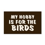 Hobby for the Birds Rectangle Car Magnet