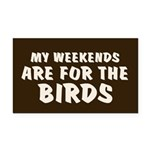 Weekends for the Birds Rectangle Car Magnet