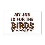 Job for the Birds Car Magnet 20 x 12