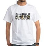 Extinction is Forever White T-Shirt