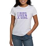 I Bird Like a Girl Women's T-Shirt