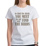 To Find The Birds Women's T-Shirt