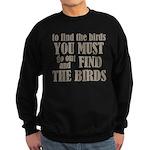 To Find The Birds Sweatshirt (dark)