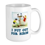 I Put Out For Birds Large Mug