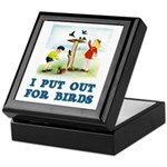 I Put Out For Birds Keepsake Box