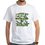 I Love My Backyard Birds White T-Shirt