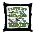 I Love My Backyard Birds Throw Pillow