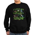 I Love My Backyard Birds Sweatshirt (dark)