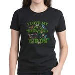 I Love My Backyard Birds Women's Dark T-Shirt