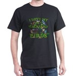 I Love My Backyard Birds Dark T-Shirt