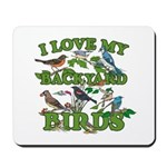I Love My Backyard Birds Mousepad