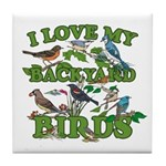 I Love My Backyard Birds Tile Coaster