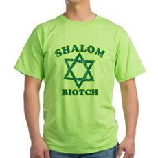 Shalom Biotch Green T-Shirt