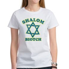 Shalom Biotch Womens T-Shirt
