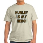 Hurley is My Hero Light T-Shirt