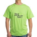 DRIVE SHAFT Green T-Shirt