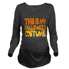 This is My Halloween Costume Long Sleeve Maternity