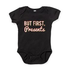 But First Presents Baby Bodysuit