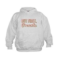 But First Presents Hoodie