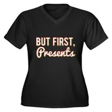 But First Presents Plus Size T-Shirt