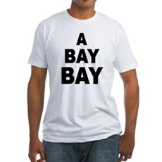 A Bay Bay Fitted T-Shirt