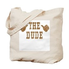 The Dude Tote Bag