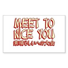 Meet To Nice You Rectangle Sticker
